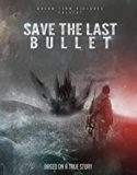 Save the Last Bullet (2020)