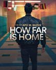 How Far is Home (2020)
